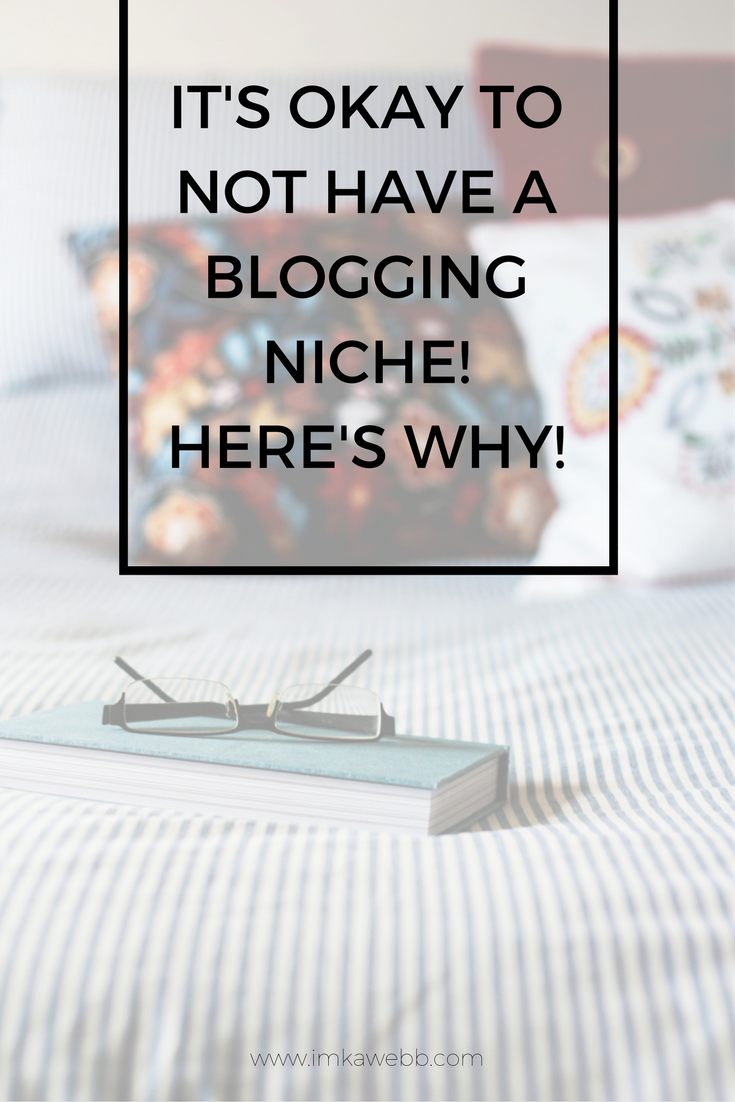 It's okay to have a nicheless blog. Here's why