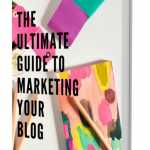 The Ultimate Guide to Marketing Your Blog – A Sneak Peek