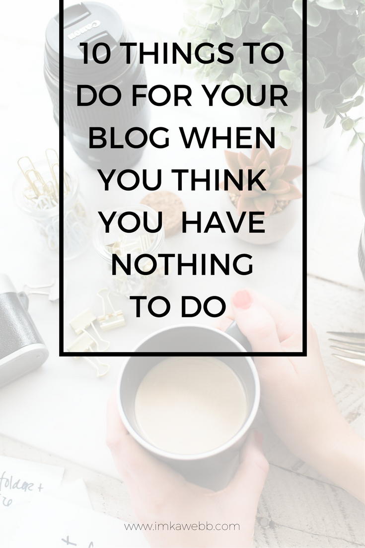 10 things to do for your blog when you have nothing to do