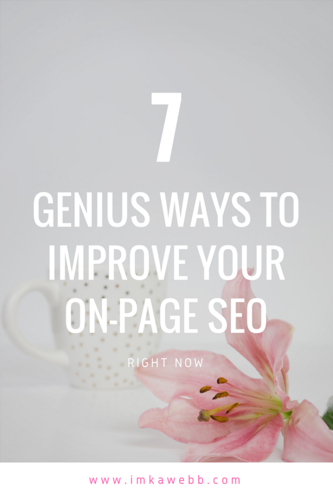 7 Genius ways to improve your on-page SEO