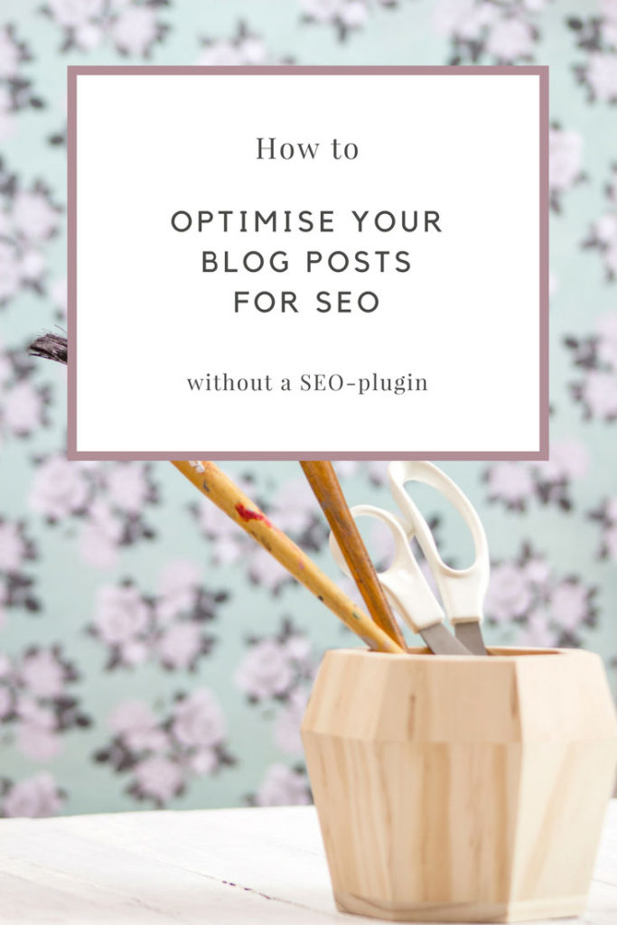 How to optimise your blog posts for SEO without a SEO plugin