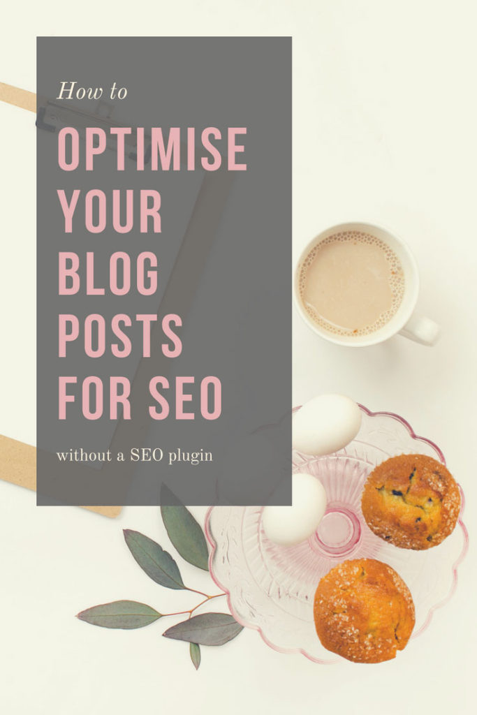 How to optimise your blog posts for SEO without a SEO-plugin