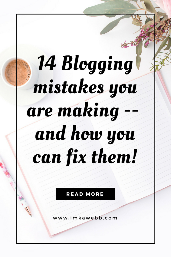 14 Blogging mistakes you are making – and how to fix them