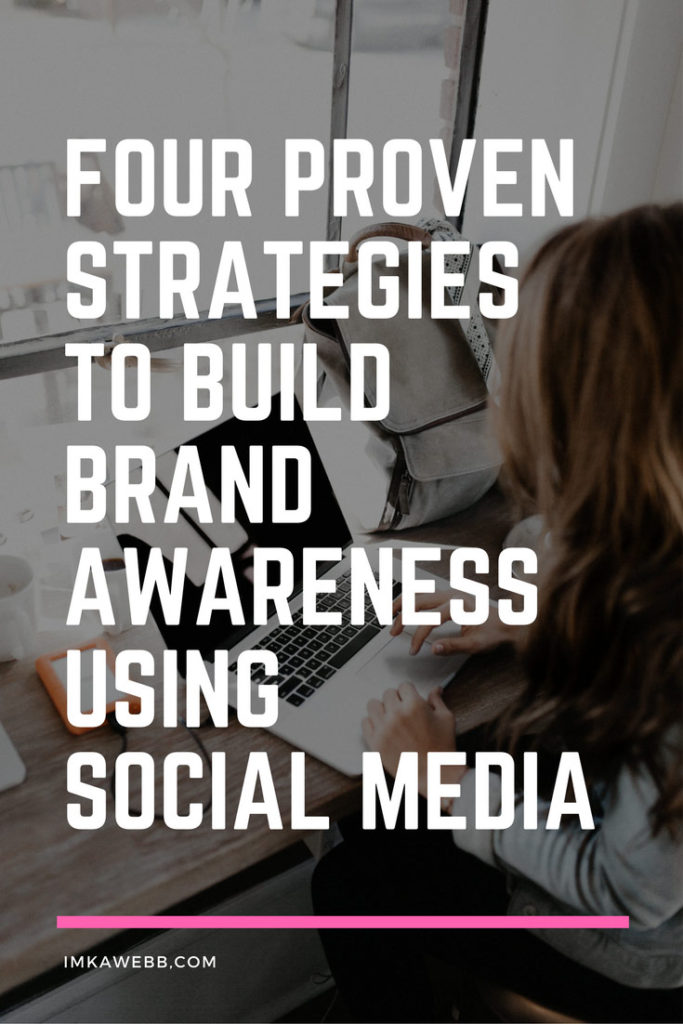 Four proven strategies to build brand awareness using Social Media